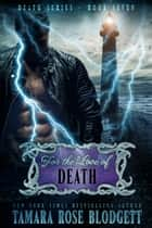 For the Love of Death ebook by Tamara Rose Blodgett