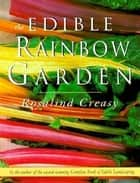 Edible Rainbow Garden ebook by Rosalind Creasy