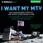 I Want My MTV - The Uncensored Story of the Music Video Revolution audiobook by Rob Tannenbaum, Craig Marks