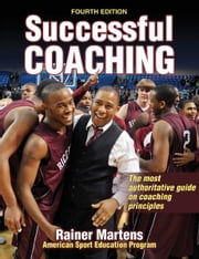 Successful Coaching, Fourth Edition ebook by Rainer Martens