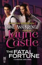The Fatal Fortune eBook by Jayne Castle
