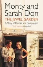 The Jewel Garden eBook by Monty Don, Sarah Don, Monty Don & Sarah Don
