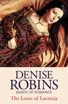 Lucrezia ebook by Denise Robins