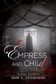 Empress and Child ebook by Sam C. Leonhard
