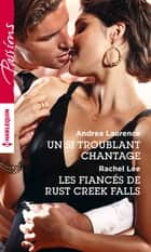 Un si troublant chantage - Les fiancés de Rust Creek Falls ebook by Andrea Laurence, Rachel Lee