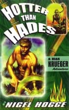 Hotter than Hades ebook by Nigel Hogge