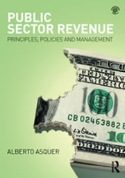 Public Sector Revenue - Principles, Policies and Management ebook by Alberto Asquer