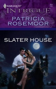 Slater House ebook by Patricia Rosemoor