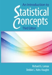 An Introduction to Statistical Concepts - Third Edition ebook by Debbie L. Hahs-Vaughn, Debbie L Hahs-Vaughn, Richard G Lomax