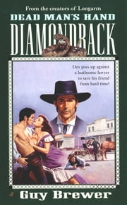 Diamondback 05: Dead Man's Hand ebook by Guy Brewer