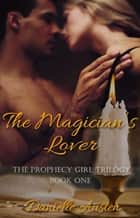 The Magician's Lover - Book One in The Prophecy Girl Trilogy ebook by Danielle Austen