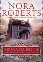 Bruxa da noite ebook by Nora Roberts