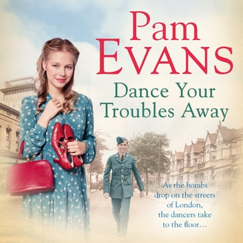 Dance Your Troubles Away audiobook by Pamela Evans