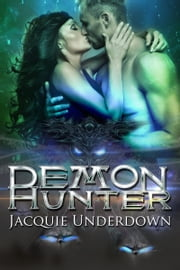 Demon Hunter ebook by Jacquie Underdown