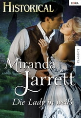 Die Lady in Weiss ebook by Miranda Jarrett