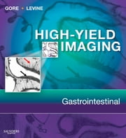 High Yield Imaging Gastrointestinal ebook by Richard M. Gore,Marc S. Levine