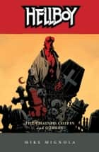 Hellboy Volume 3: The Chained Coffin and Others (2nd edition) ebook by Mike Mignola