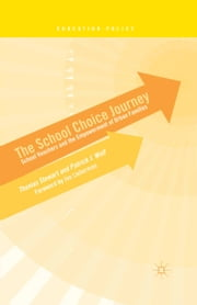 The School Choice Journey - School Vouchers and the Empowerment of Urban Families ebook by T. Stewart,Joe Lieberman,P. Wolf
