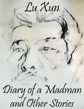 Diary Of A Madman And Other Stories Ebook By Lu Xun 9786050356816