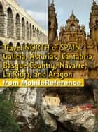 Travel Northern Spain ebook by MobileReference