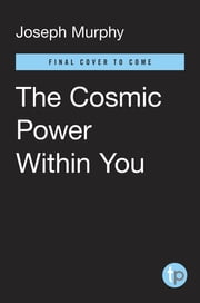 The Cosmic Power Within You ebook by Joseph Murphy