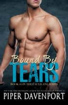 Bound by Tears ebook by Piper Davenport