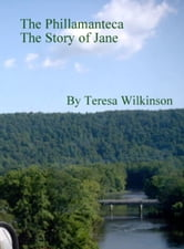 The Phillamanteca The Story of Jane ebook by Teresa Wilkinson
