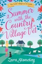 Summer with the Country Village Vet (The Little Village on the Green, Book 1) ekitaplar by Zara Stoneley