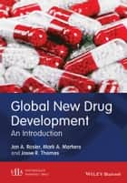 Global New Drug Development ebook by Jan A. Rosier,Mark A. Martens,Josse R. Thomas