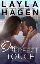 One Perfect Touch ebook by layla hagen