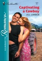 Captivating a Cowboy ebook by Jill Limber