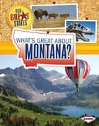 What's Great about Montana? ebook by Darice Bailer