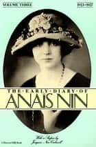 The Early Diary of Anaïs Nin, 1923–1927 - 1923–1927 ebook by Anaïs Nin, Rupert Pole, Joaquin Nin-Culmell