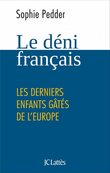 Le déni français ebook by Sophie Pedder