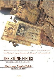 The Stone Fields - Love and Death in the Balkans ebook by Courtney Angela Brkic