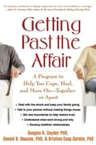 Getting Past the Affair ebook by Douglas K. Snyder, PhD,Donald H. Baucom, PhD,Kristina Coop Gordon, PhD
