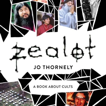 Zealot - A book about cults audiobook by Jo Thornely