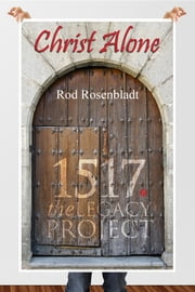 Christ Alone ebook by Rod Rosenbladt,James Montgomery Boice
