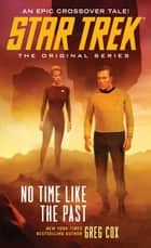 No Time Like the Past ebook by Greg Cox