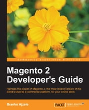 Magento 2 Developer's Guide ebook by Branko Ajzele