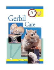 Quick & Easy Gerbil Care ebook by Sue Fox