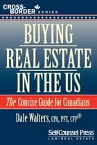 Buying Real Estate in the US - The Concise Guide for Canadians ebook by Dale Walters