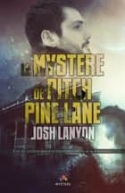 Le mystère de Pitch Pine Lane ebook by Josh Lanyon