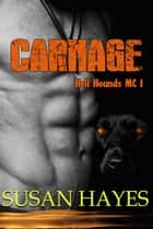 Carnage - Hell Hounds MC, #1 ebook by