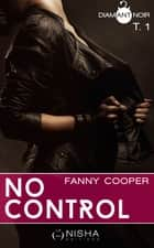 No control - tome 1 ebook by Fanny Cooper