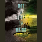 Not a Drop to Drink audiobook by Mindy McGinnis