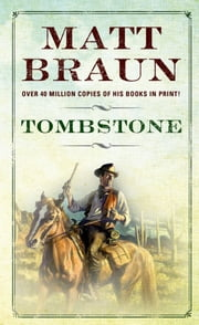 Tombstone - A Luke Starbuck Novel ebook by Matt Braun