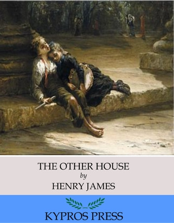 The Other House ebook by Henry James