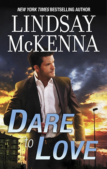 Dare To Love ebook by Lindsay McKenna