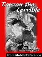 Tarzan The Terrible (Mobi Classics) ebook by Edgar Rice Burroughs